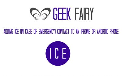 Adding ICE (In Case of Emergency) to an iPhone or Android Phone