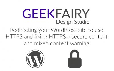Redirecting your WordPress site to use HTTPS and fixing HTTPS insecure content and mixed content warning