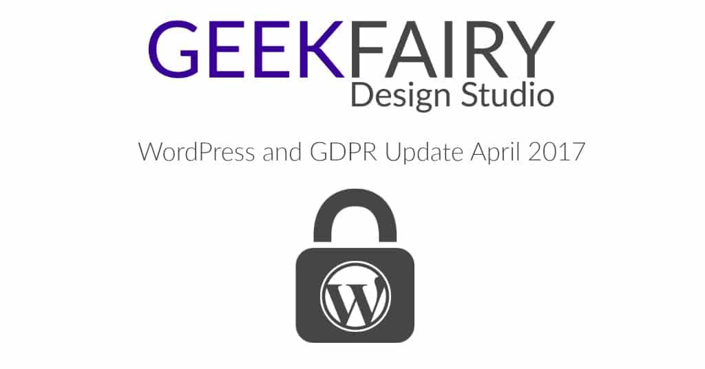 WordPress and GDPR Update April 2017