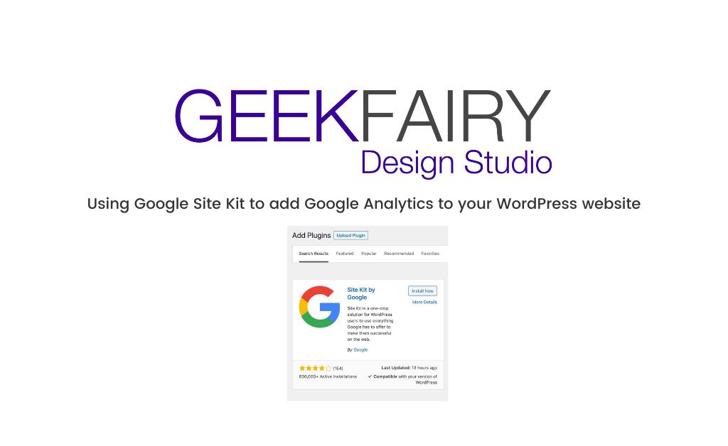 Using Google Site Kit to add Google Analytics to your WordPress website